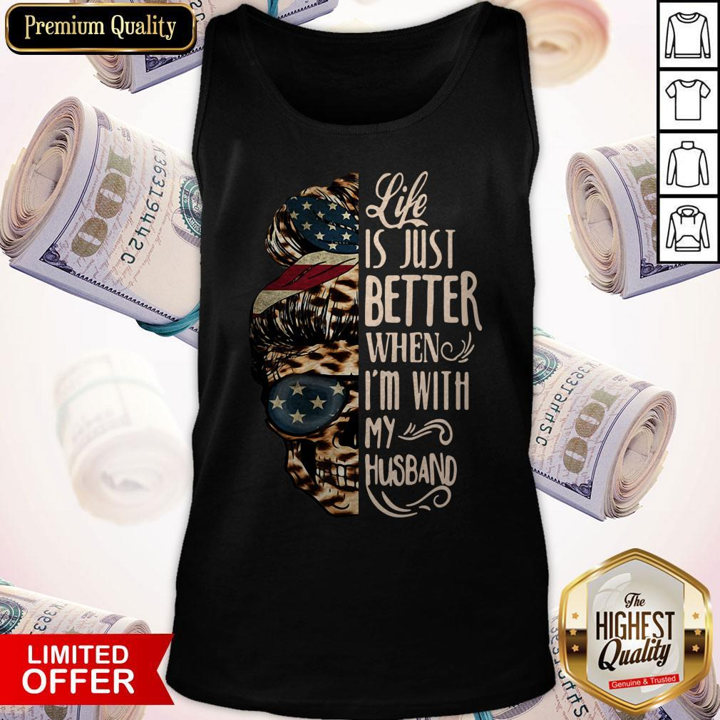 Skull Life Just Better When I'm With My Husband Tank Top