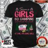Some Girl Go Camping And Drink Too Much It's Me I'm Some Girls Shirt