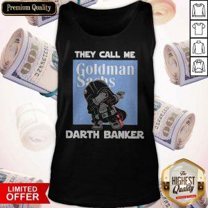 Star War Darth Vader They Call Me Darth Banker Goldman Sachs Sweatshirt