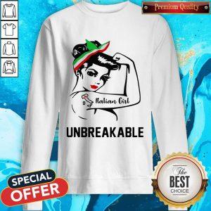 Strong Woman Tattoo Italian Girl Unbreakable Sweatshirt