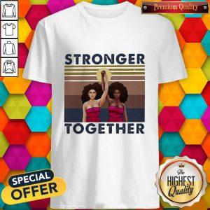 Stronger Together Girl Vintage Retro Shirt
