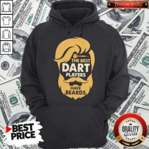 The Best Dart Players Have Beards Hoodie