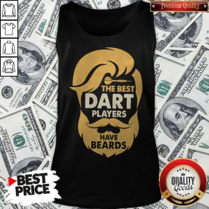 The Best Dart Players Have Beards Tank Top