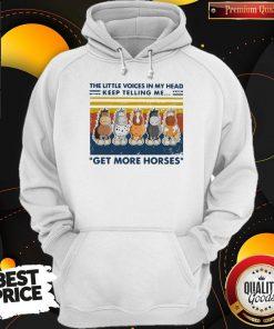 The Little Voice In My Head Keep Telling Me Get More Horses Vintage Hoodie