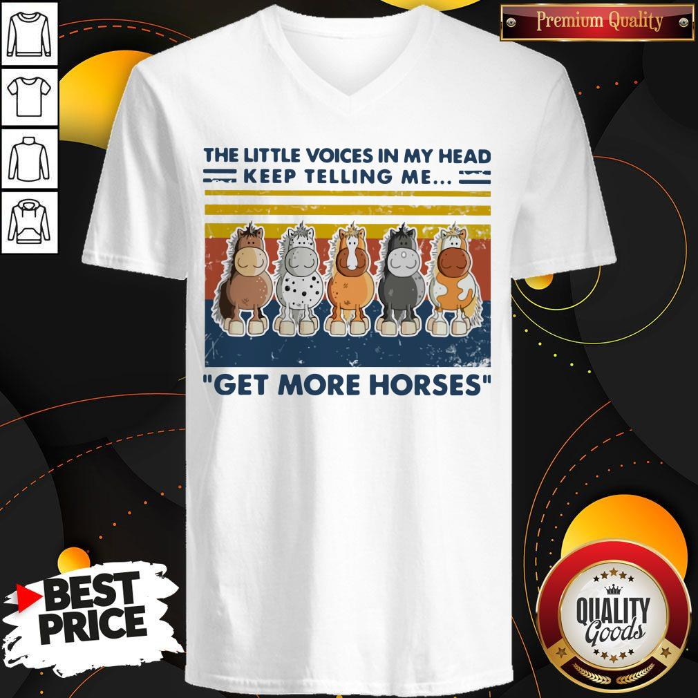 The Little Voice In My Head Keep Telling Me Get More Horses Vintage V-neck