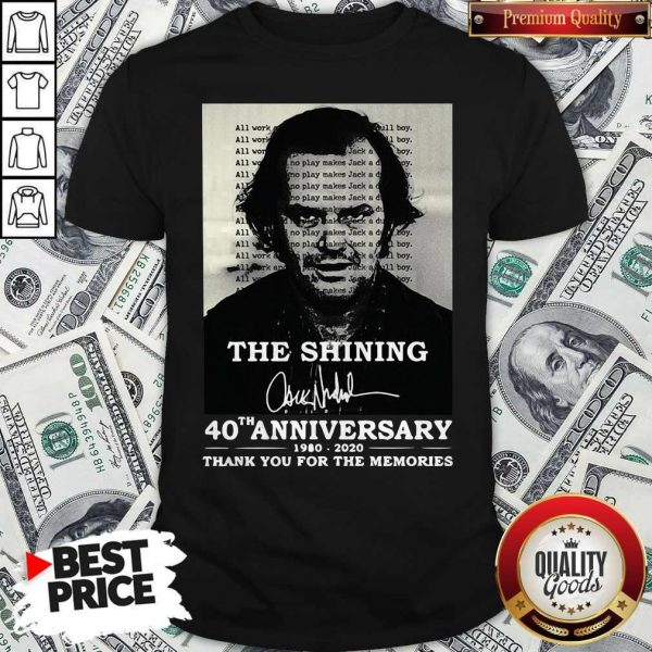 The Shining 40th Anniversary 1980 2020 Thank You For The Memories Signature Shirt