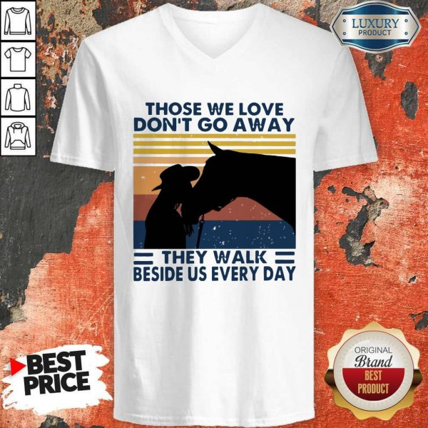 Those We Love Don't Go Away They Walk Beside Us Every Day Vintage V-neck