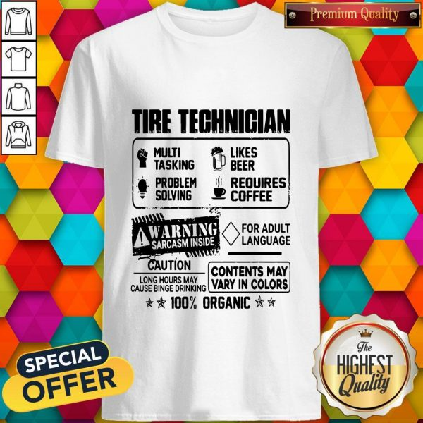 Tire Technigian Warning Sarcasm Inside Caution Contents May Vary In Color 100 Percent Organic Classic Shirt