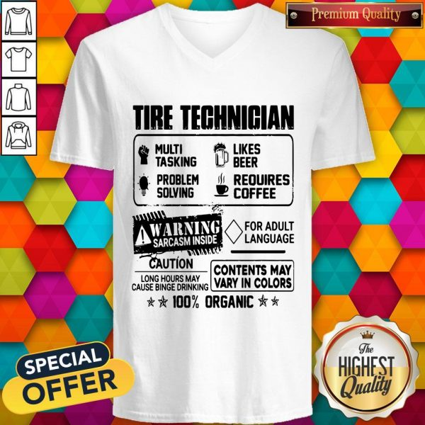 Tire Technigian Warning Sarcasm Inside Caution Contents May Vary In Color 100 Percent Organic Classic V-neck