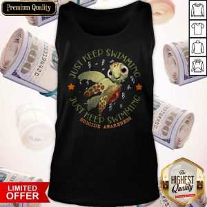 Turtle Just Keep Swimming Just Keep Swimming Suicide Awareness Tank Top