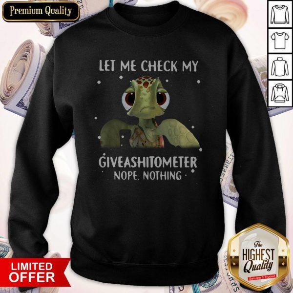 Turtle Let Me Check My Giveashitometer Nope Nothing Sweatshirt