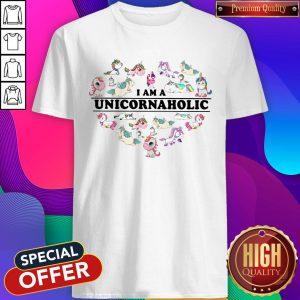 Unicorn Heart I Am Unicornaholic Shirt