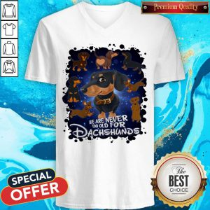 We Are Never Too Old For Dachshunds Disney V-neck