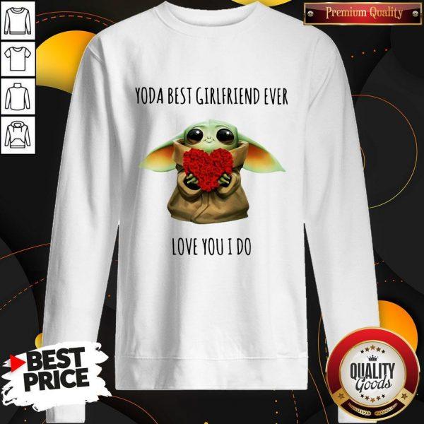 Yoda Best Girlfriend Ever Love You I Do Sweatshirt