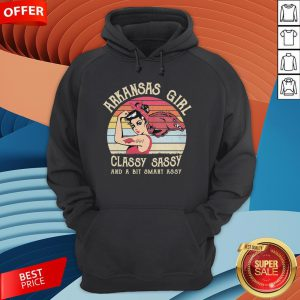 Arkansas Girl Classy Sassy And A Bit Smart Assy Vintage Hoodie