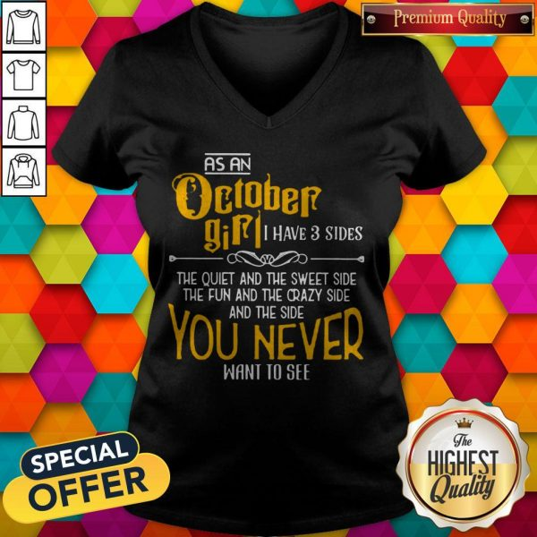 As An October Girl I Have 3 Sides You Never Want To See V-neck