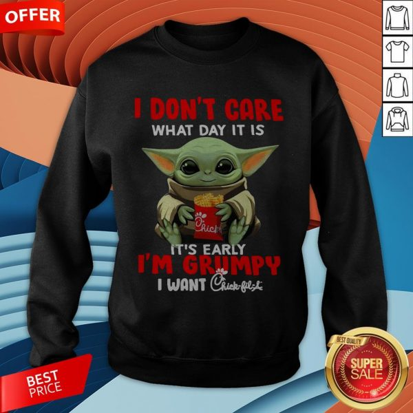 Baby Yoda I Don't Care What Day It Is It's Early I'm Grumpy I Want Chick Fil A Sweatshirt
