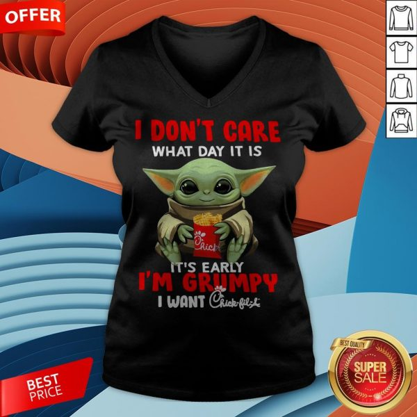 Baby Yoda I Don't Care What Day It Is It's Early I'm Grumpy I Want Chick Fil A V-neck