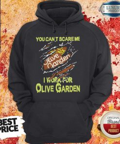 Blood Inside Me You Can't Scare Me I Work For Olive Garden Hoodie