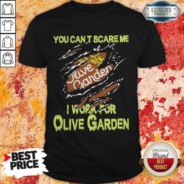 Blood Inside Me You Can't Scare Me I Work For Olive Garden Shirt