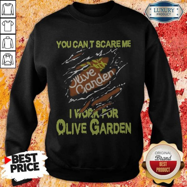 Blood Inside Me You Can't Scare Me I Work For Olive Garden Sweatshirt