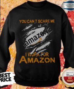 Bloot Inside Me You Can't Scare Me I Work For AmazoBloot Inside Me You Can't Scare Me I Work For Amazon Sweatshirtn Sweatshirt