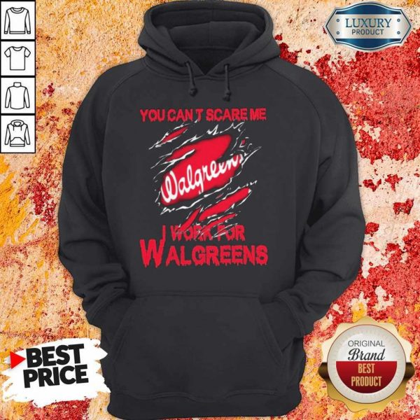 Bloot Inside Me You Can't Scare Me I Work For Walgreens Hoodie