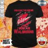 Bloot Inside Me You Can't Scare Me I Work For Walgreens Shirt