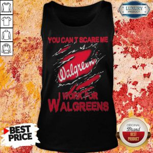 Bloot Inside Me You Can't Scare Me I Work For Walgreens Tank Top
