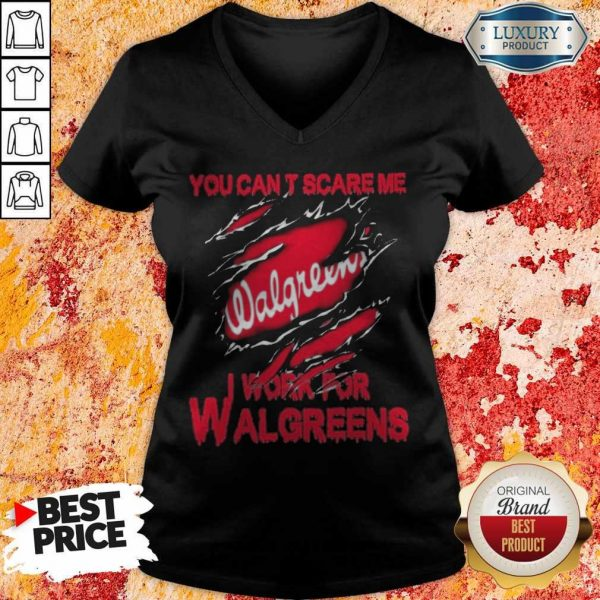 Bloot Inside Me You Can't Scare Me I Work For Walgreens V-neck