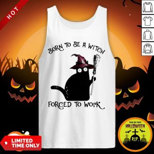 Born To Be A Witch Forced To Work Black Cat Halloweven Tank Top