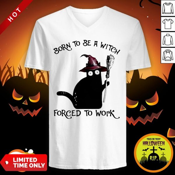 Born To Be A Witch Forced To Work Black Cat Halloween V-neck