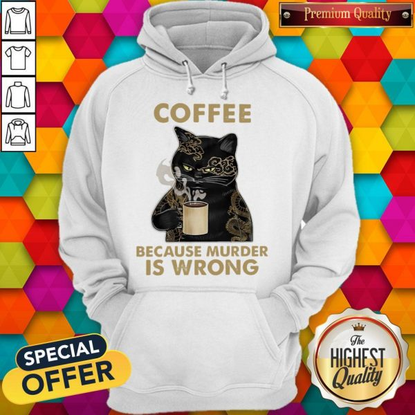 Coffee Because Murder Is Wrong Hoodie