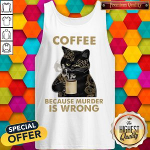 Coffee Because Murder Is Wrong Tank Top