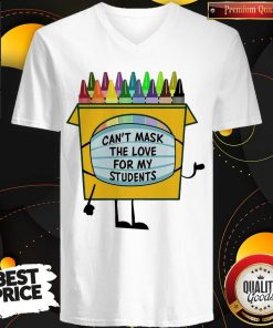 Crayons Can't Mask The Love For My Students V-neck