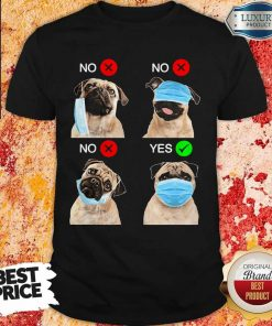 Cute Pug Dogs Right Way To Wear Mask Shirt