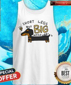 Dachshund Short Legs But Big Attitude Tank Top
