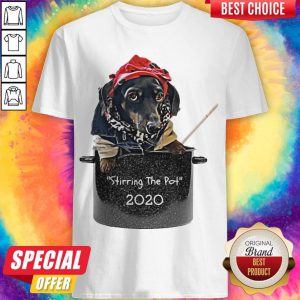 Dog Stirring The Pot 2020 shirt