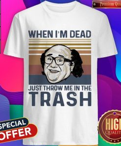 Frank Reynolds When I'M Dead Just Throw Me In The Trash Vintage Shirt
