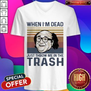Frank Reynolds When I'M Dead Just Throw Me In The Trash Vintage V-neck