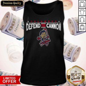 Funny Defend The Cannon Tank Top