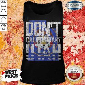 Funny Don't California My Utah Tank Top