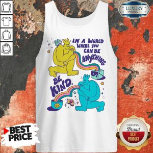 Funny In A World Where You Can Be Anything Be Kind Giant Tank Top