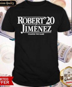 Funny Robert Jiménez Change The Game 2020 Shirt