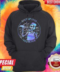 Funny Skeleton Drink Beer Shut Up Liver You'Re Fine Colors Hoodie