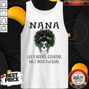 Funny Skull NaNa Like A Normal Grandma Only More Awesome Tank Top
