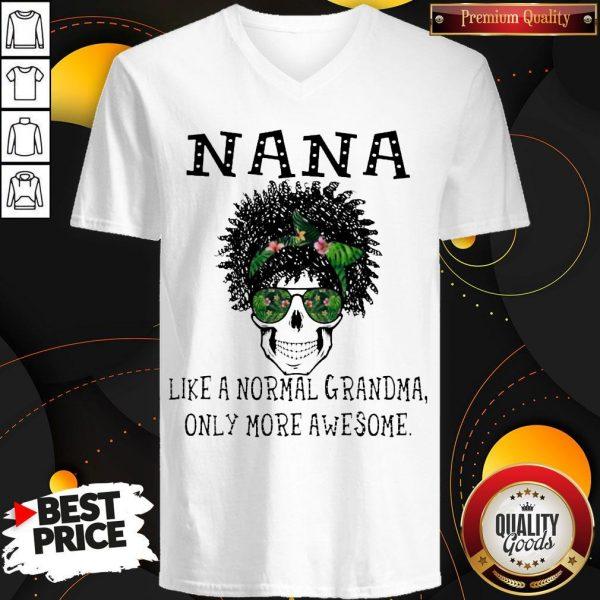 Funny Skull NaNa Like A Normal Grandma Only More Awesome V-neck