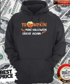 Funny Trumpkin Make Halloween Great Again Hoodie