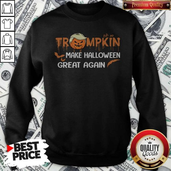 Funny Trumpkin Make Halloween Great Again Sweatshirt