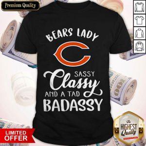 Good Chicago Bears Lady Sassy Classy And A Tad Badassy Shirt